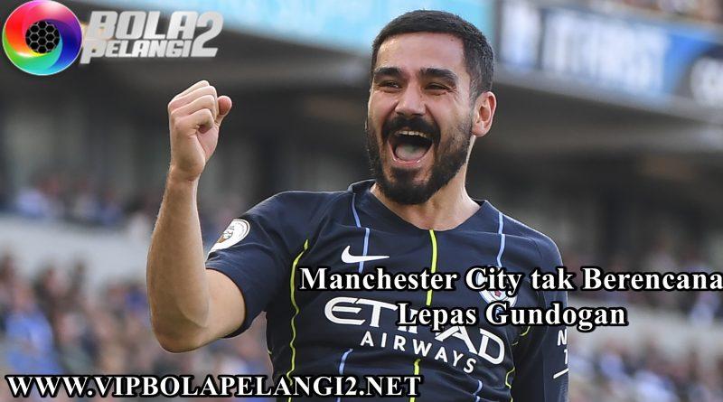 Manchester City tak Berencana Lepas Gundogan