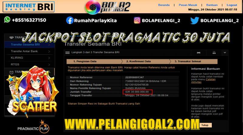 JACKPOT SLOT PRAGMATIC PLAY 30 JUTA TANGGAL 24 OKT 2021
